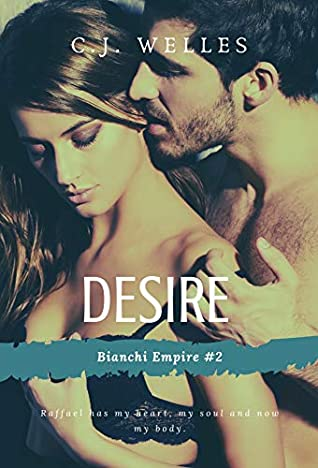 Desire: A Brothers Best Friend Romance (Bianchi Empire Book 2)