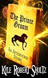 The Prince Groom: An Afterverse Story