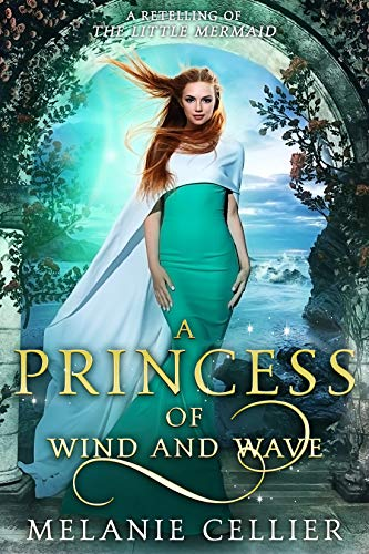 A Princess of Wind and Wave: A Retelling of The Little Mermaid