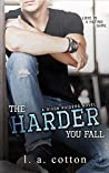 The Harder You Fall by L.A. Cotton