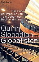 Globalisten - Das Ende der Imperien und die Geburt des Neoliberalismus