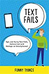 Text Fails: Epic and funny Text Fails, Autocorrect and Mishaps on Smartphones