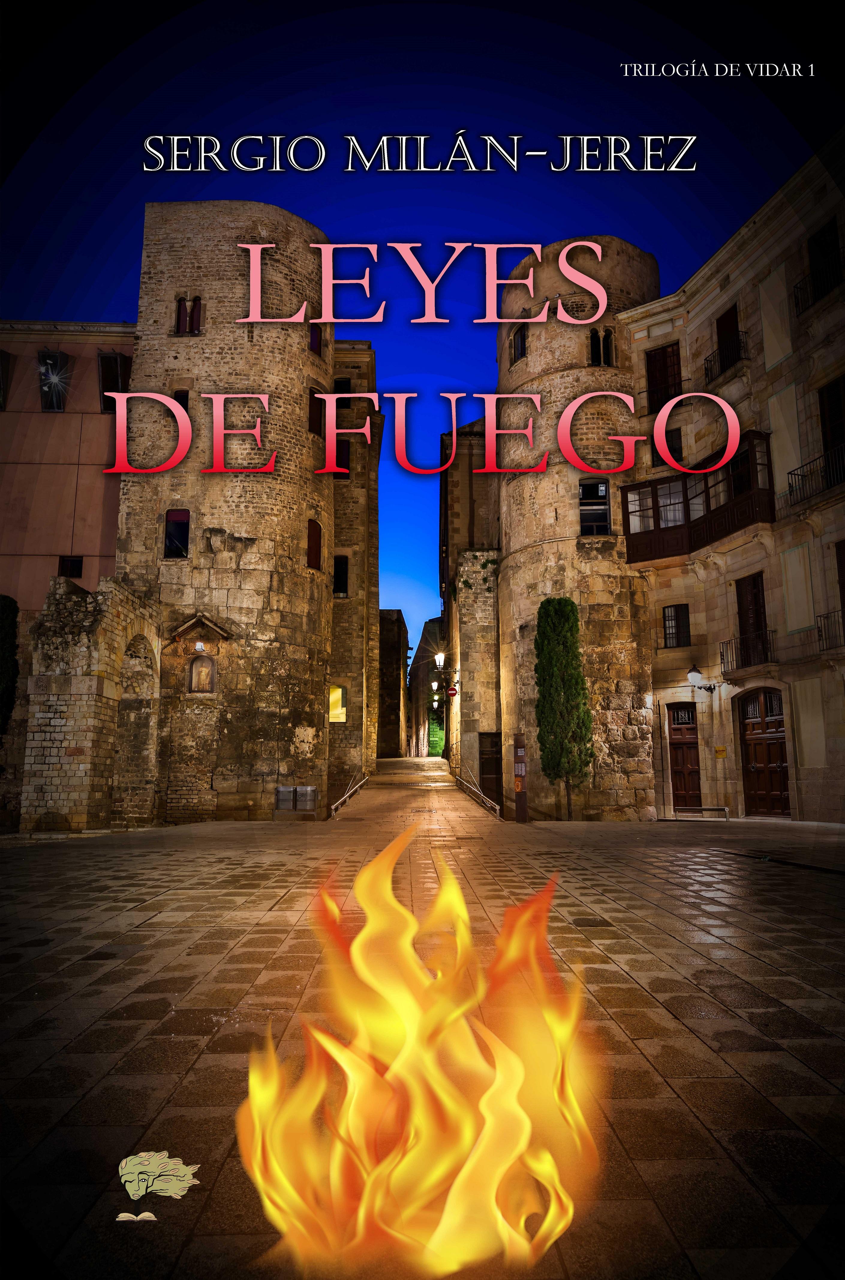 Leyes de Fuego (Trilogía de Vidar 1) Sergio Milán-Jerez