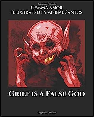 Grief is a False God by Gemma Amor