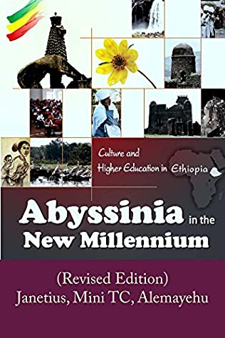 Abyssinia in the New Millennium: Culture & Higher Education in Ethiopia