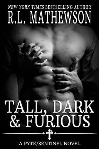 Tall, Dark & Furious (Pyte/Sentinel, #6)
