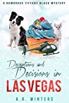 Deceptions and Decisions in Las Vegas (Tiffany Black Mysteries, #17)