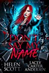 Don't Say My Name (Legends Unleashed, #1)