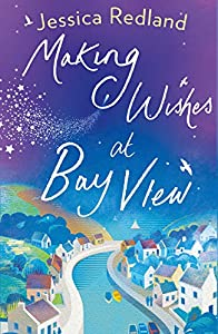 Making Wishes at Bay View (Welcome To Whitsborough Bay #1)