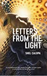 Letters from the Light by Shel Calopa
