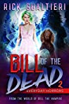 Everyday Horrors (Bill of the Dead, #2)