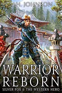 Silver Fox & The Western Hero: Warrior Reborn: A LitRPG/Wuxia Novel - Book 1