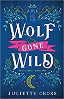 Wolf Gone Wild  (Stay a Spell #1)