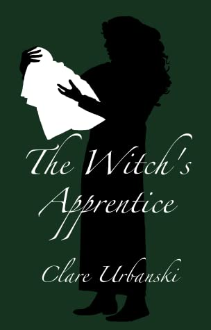 The Witch's Apprentice by Clare Urbanski