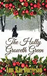 The Holly Groweth Green