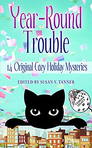 Year-Round Trouble by Susan Y. Tanner
