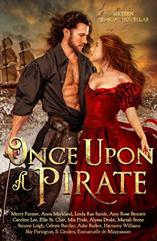 Once Upon a Pirate : sixteen swashbuckling historical romances