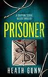 Prisoner: A gripping serial killer thriller (DI Lomas Baxter series Book 1)