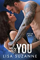 Only Ever You (A Little Like Destiny, #2)