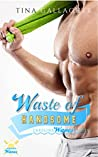Waste of Handsome (Carolina Waves, #2)
