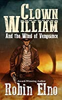 Clown William and the Wind of Vengeance (Clown William Series Book 3)