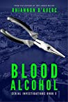 Blood Alcohol (Serial Investigations #3)