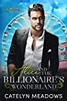 Alice and the Billionaire's Wonderland: A Fairy Tale Romance (Once Upon a Billionaire Book 3)