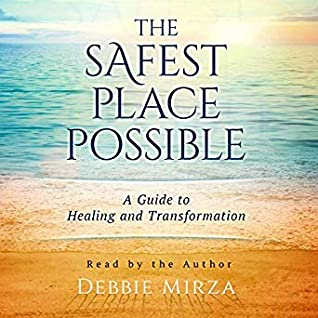 The Safest Place Possible by Debbie Mirza