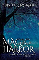 Magic Harbor: Dimension 8, Book Two (Keeper of the Watch 2)
