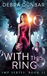 With This Ring (Imp Series, #11)