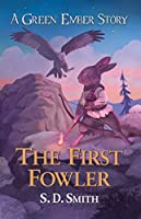 The First Fowler (A Green Ember Story, #2)