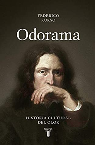 Odorama: Historia cultural del olor
