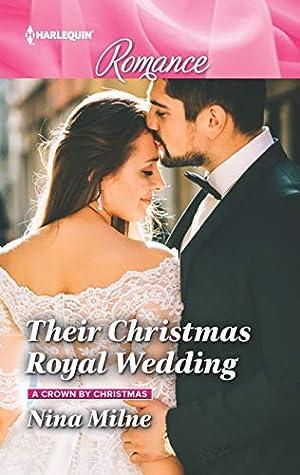 Their Christmas Royal Wedding (A Crown by Christmas Book 3)