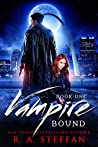 Vampire Bound: Book One (Vampire Bound, #1)