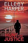 Hunt for Justice: Bram Carver Mystery Thriller