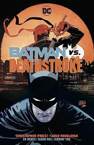 Batman vs. Deathstroke by Christopher J. Priest