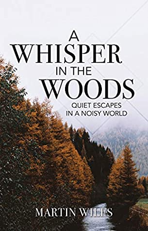 A Whisper in the Woods by Martin Wiles