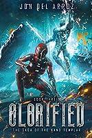 Glorified (The Saga of the Nano Templar)