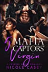 Five Mafia Captors' Virgin (Love by Numbers, #4)