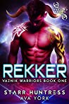 Rekker (Vaznik Warriors, #1)