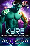 Kyre: Warlord Brides (Vaznik Warriors, #2)