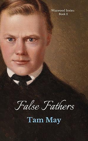 False Fathers (Waxwood Series: Book 2)