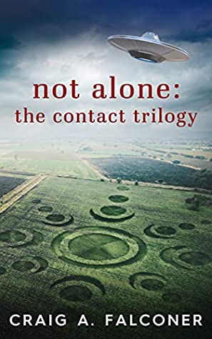 Not Alone: The Contact Trilogy: Complete Box Set