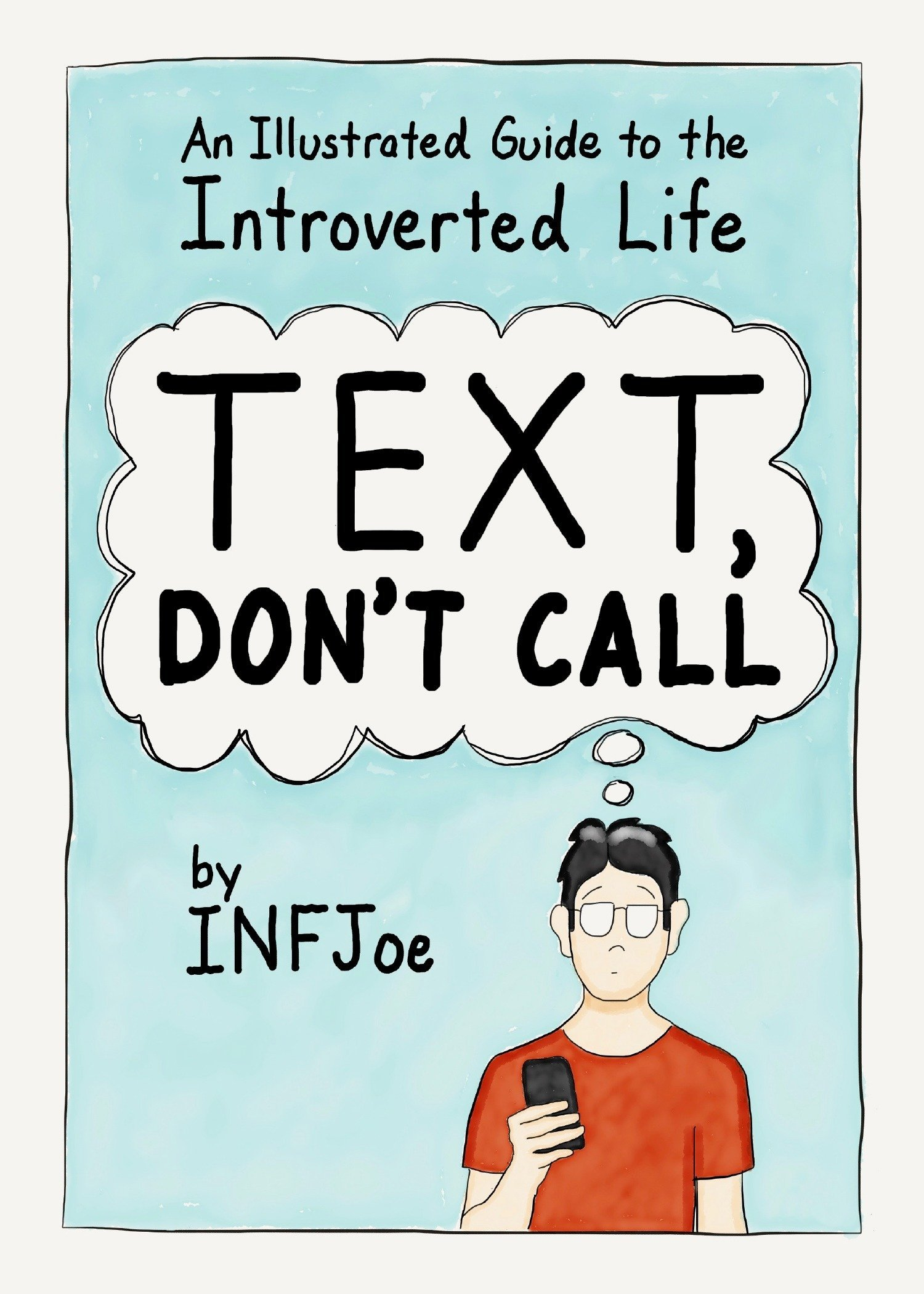 Text, Don't Call An Illustrated Guide to the Introverted Life