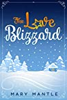 The Love Blizzard (A Clean Christmas Romance Book 1)