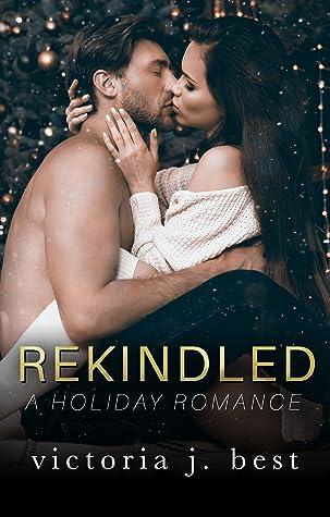 Rekindled: A Holiday Romance
