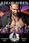 Forging Blade (Charon MC Book 11)