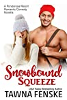 Snowbound Squeeze (Ponderosa Resort Romantic Comedies, #8)