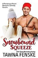 Snowbound Squeeze (Ponderosa Resort Romantic Comedies, #8)