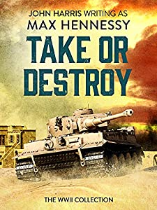 Take or Destroy: The WWII Collection